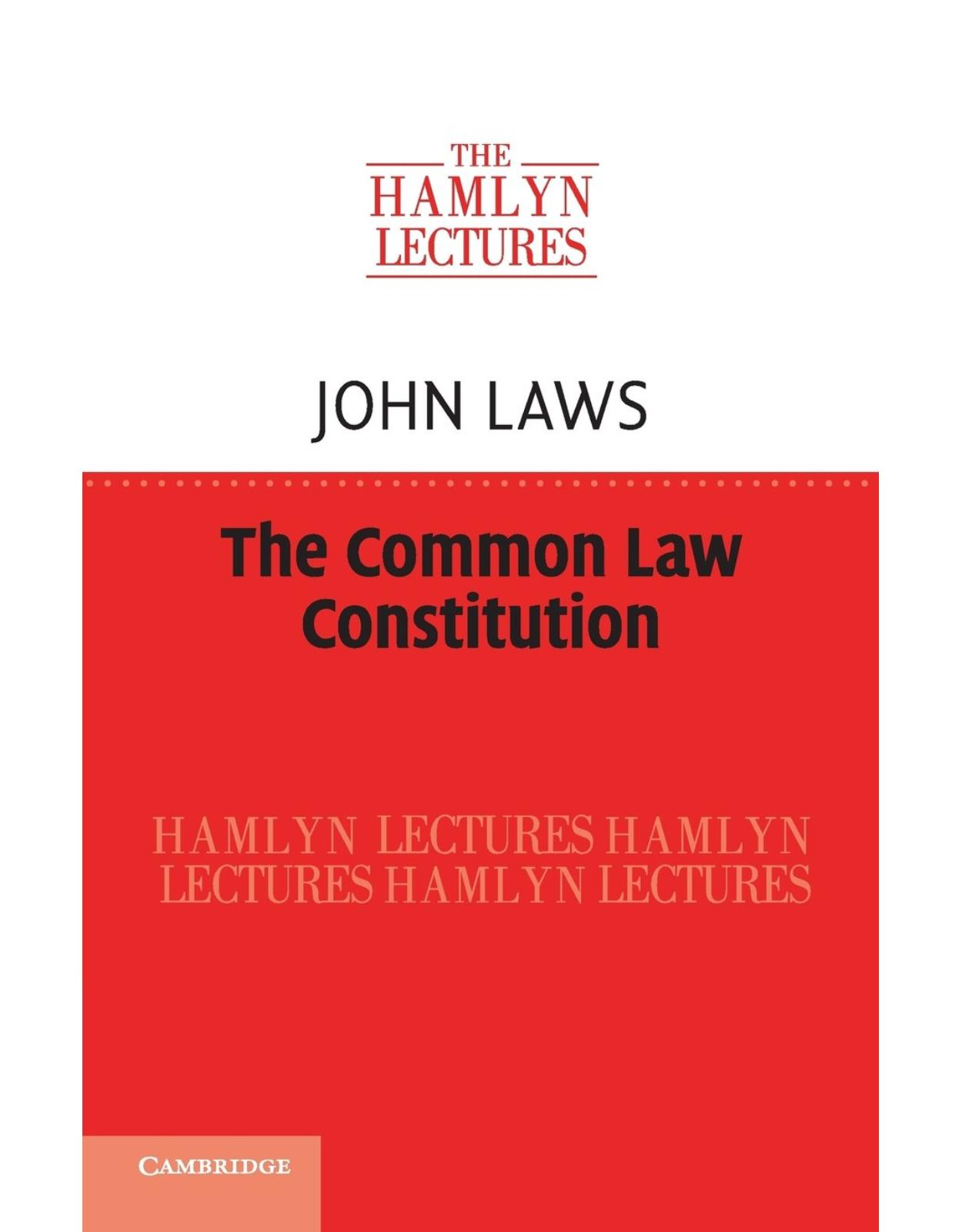 The Common Law Constitution (The Hamlyn Lectures)