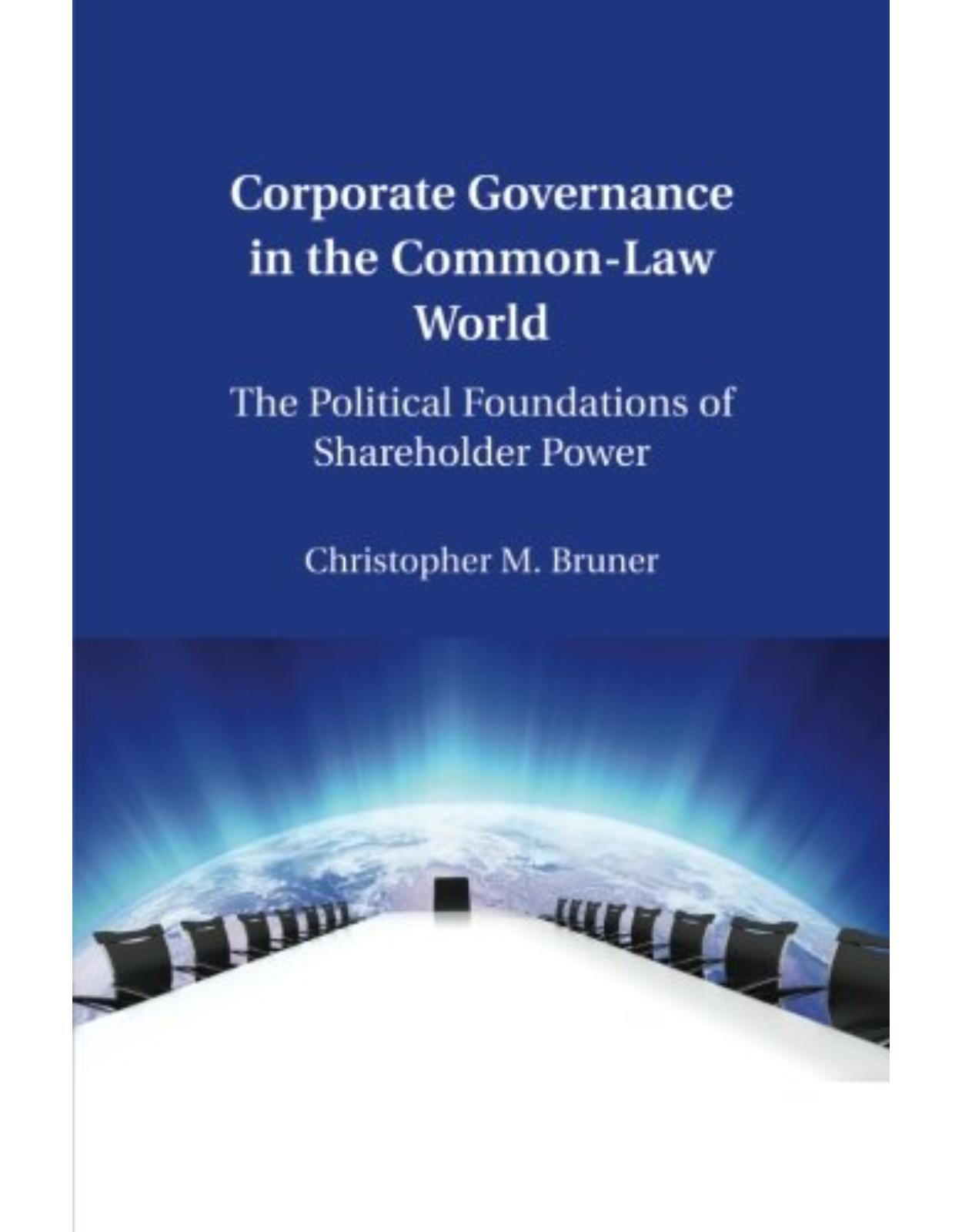 Corporate Governance in the Common-Law World: The Political Foundations of Shareholder Power