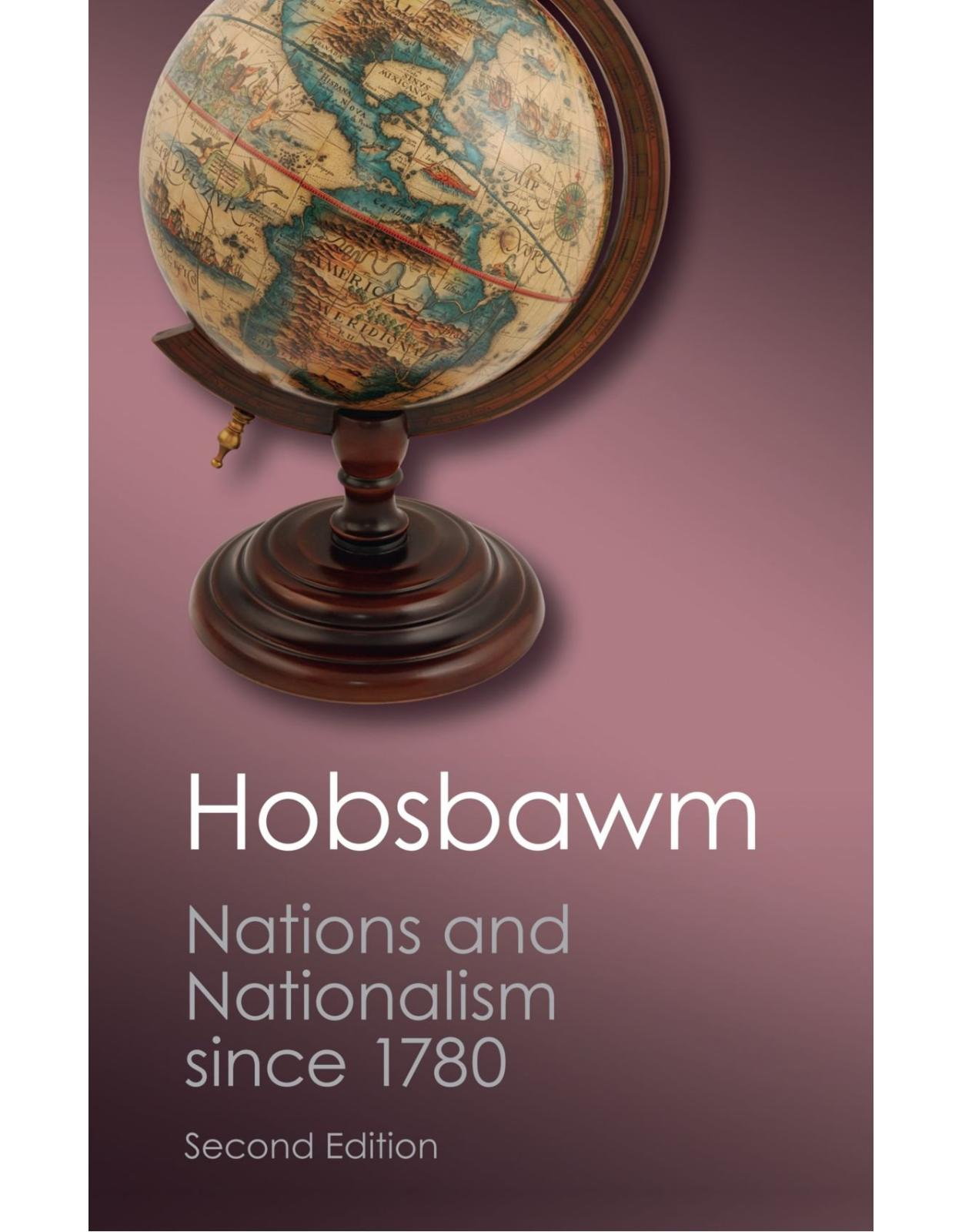 Nations and Nationalism since 1780: Programme, Myth, Reality (Canto Classics)