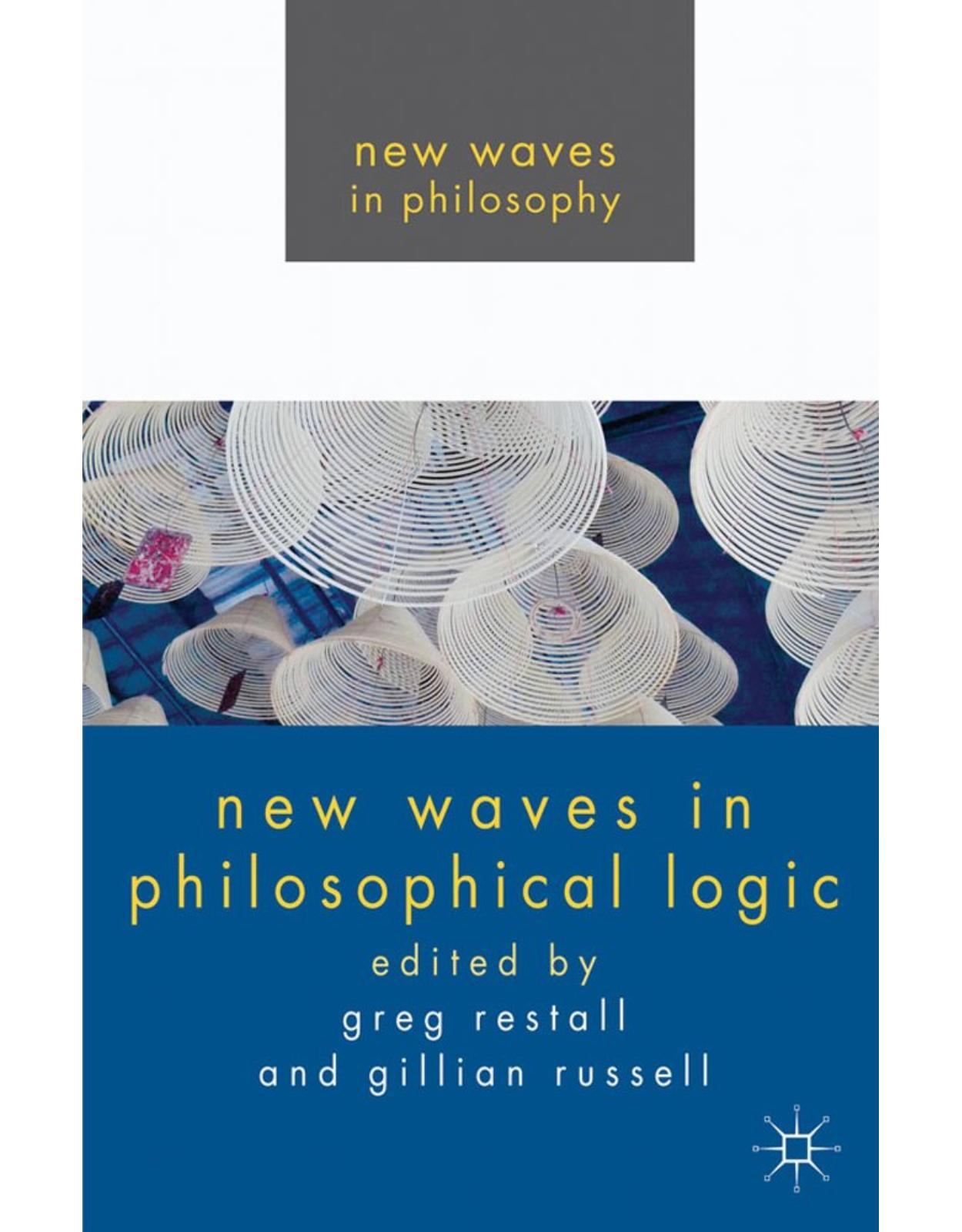 New Waves in Philosophical Logic (New Waves in Philosophy)