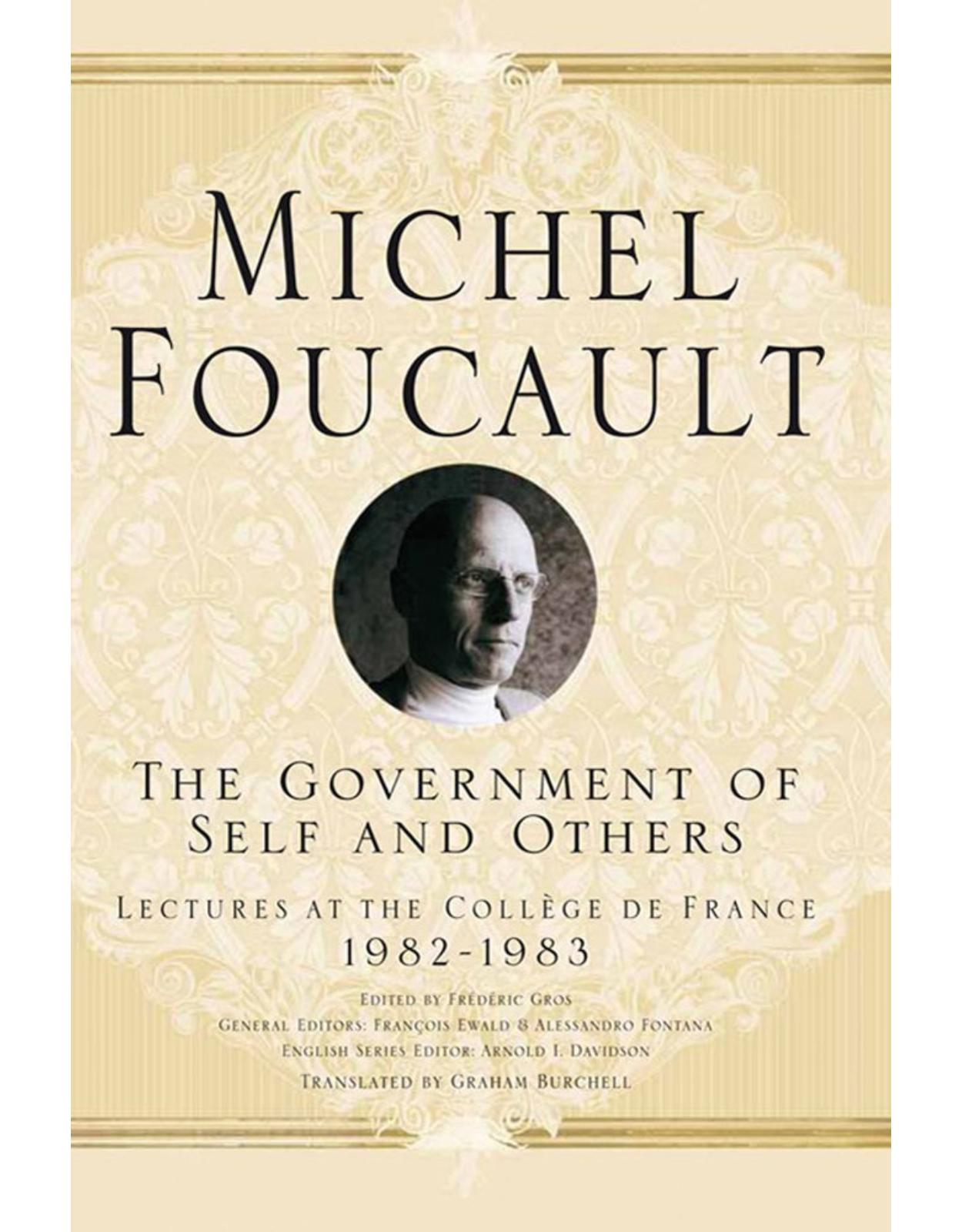 The Government of Self and Others: Lectures at the College de France, 1982-1983 (Michel Foucault: Lectures at the College De France)