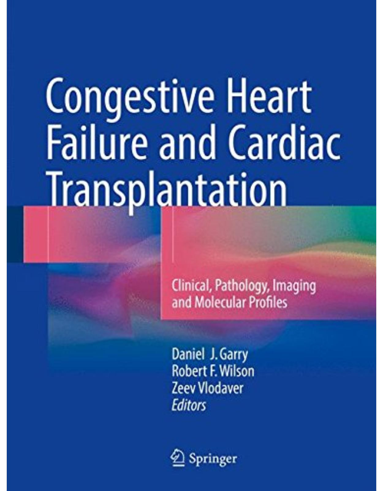 Congestive Heart Failure and Cardiac Transplantation: Clinical, Pathology, Imaging and Molecular Profiles