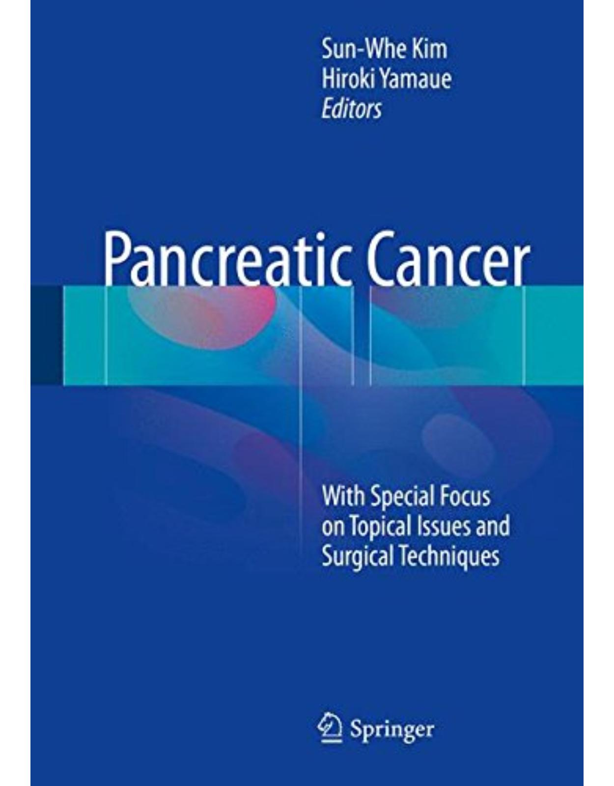 Pancreatic Cancer: With Special Focus on Topical Issues and Surgical Techniques