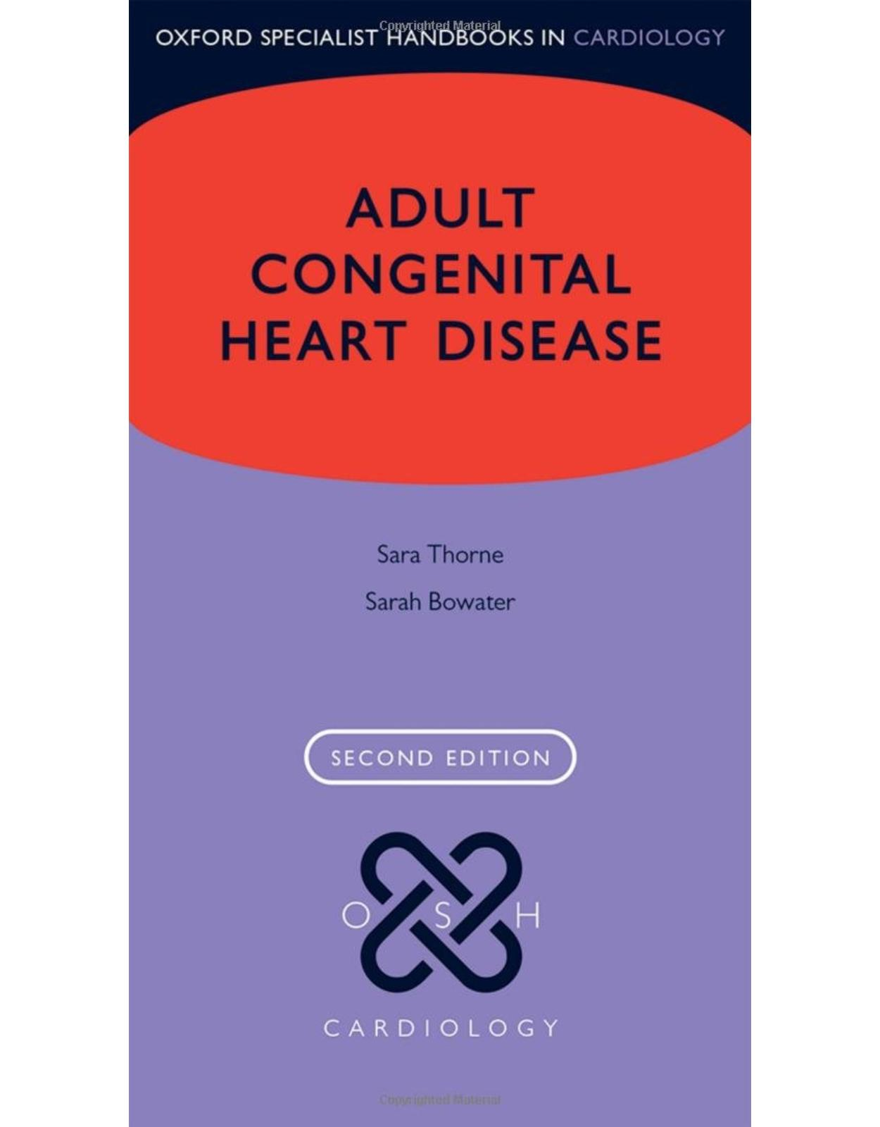 Adult Congenital Heart Disease (Oxford Specialist Handbooks in Cardiology)