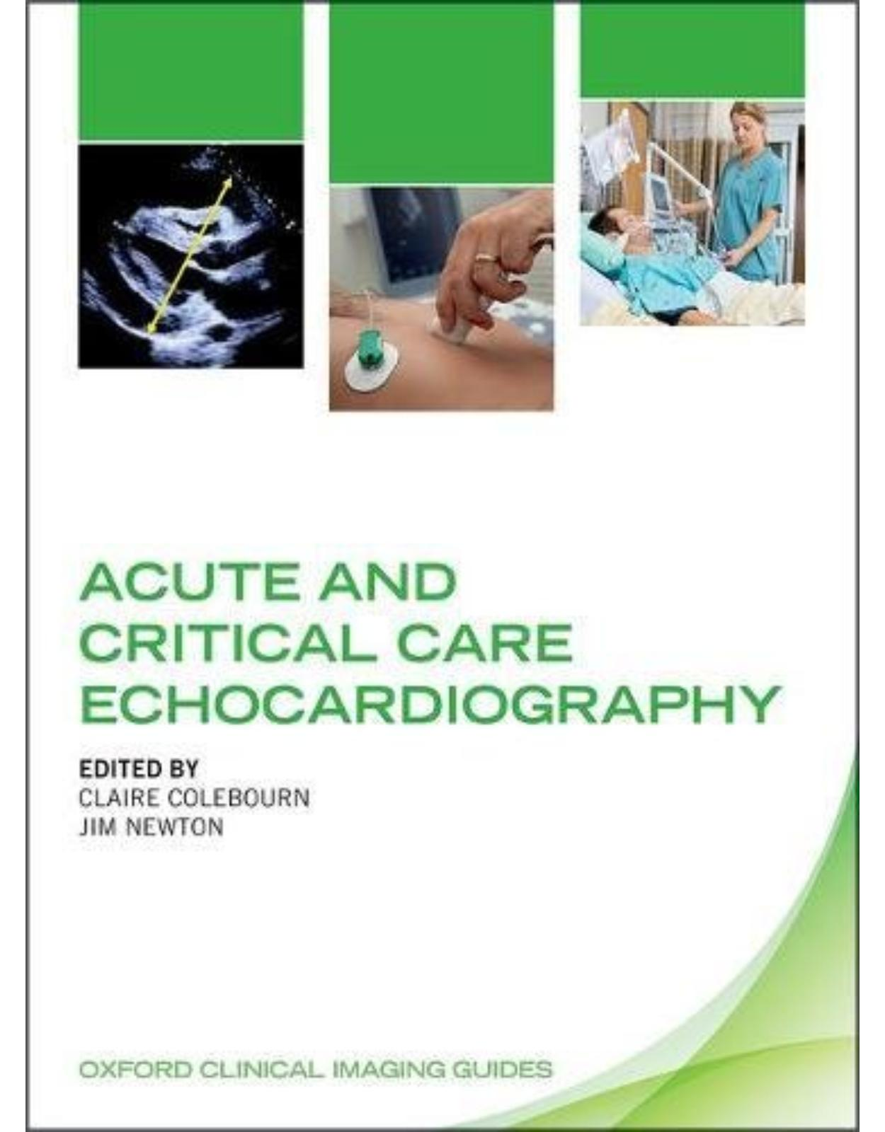 Acute and Critical Care Echocardiography (Oxford Clinical Imaging Guides)