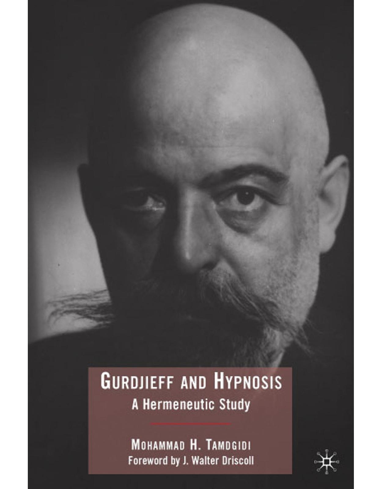 Gurdjieff and Hypnosis: A Hermeneutic Study