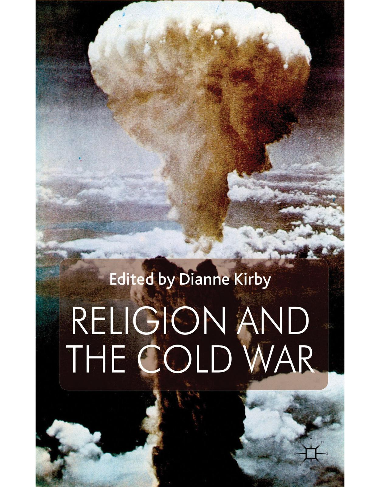 Religion and the Cold War (Cold War History Series)