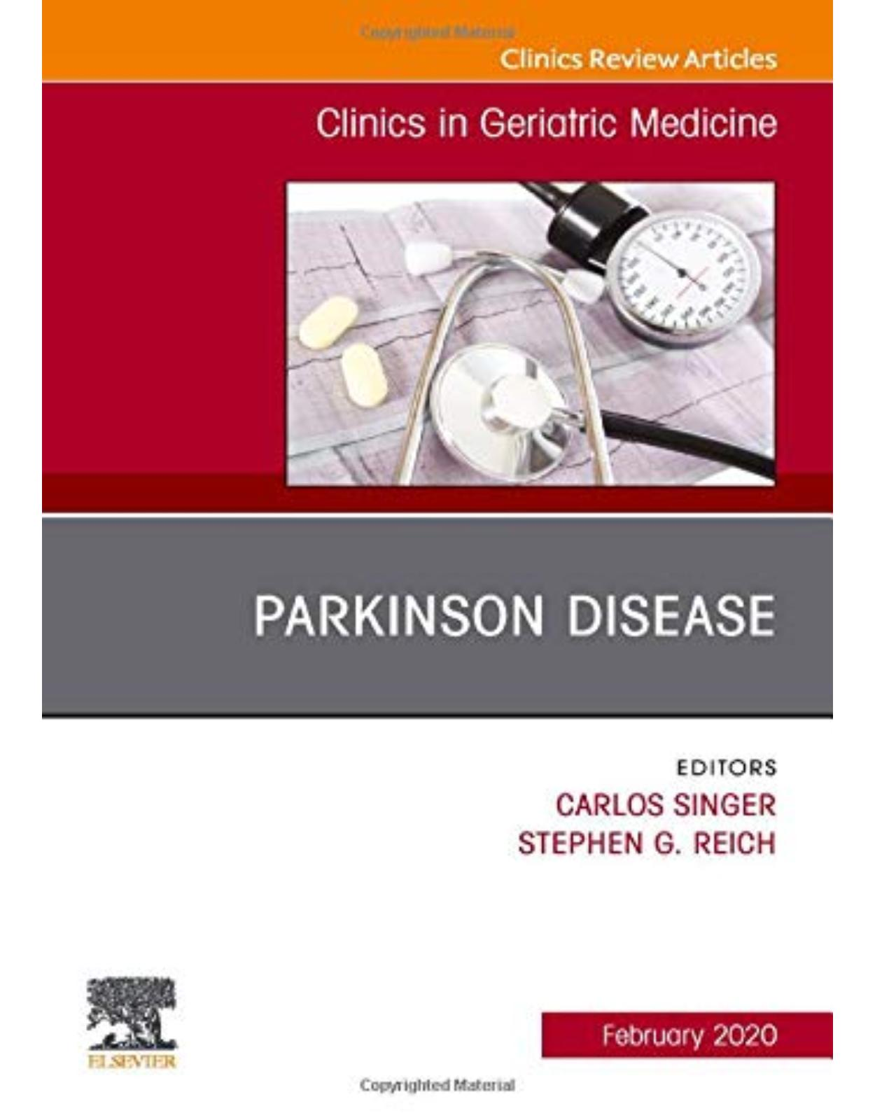 Parkinson Disease,An Issue of Clinics in Geriatric Medicine (Volume 36-1)