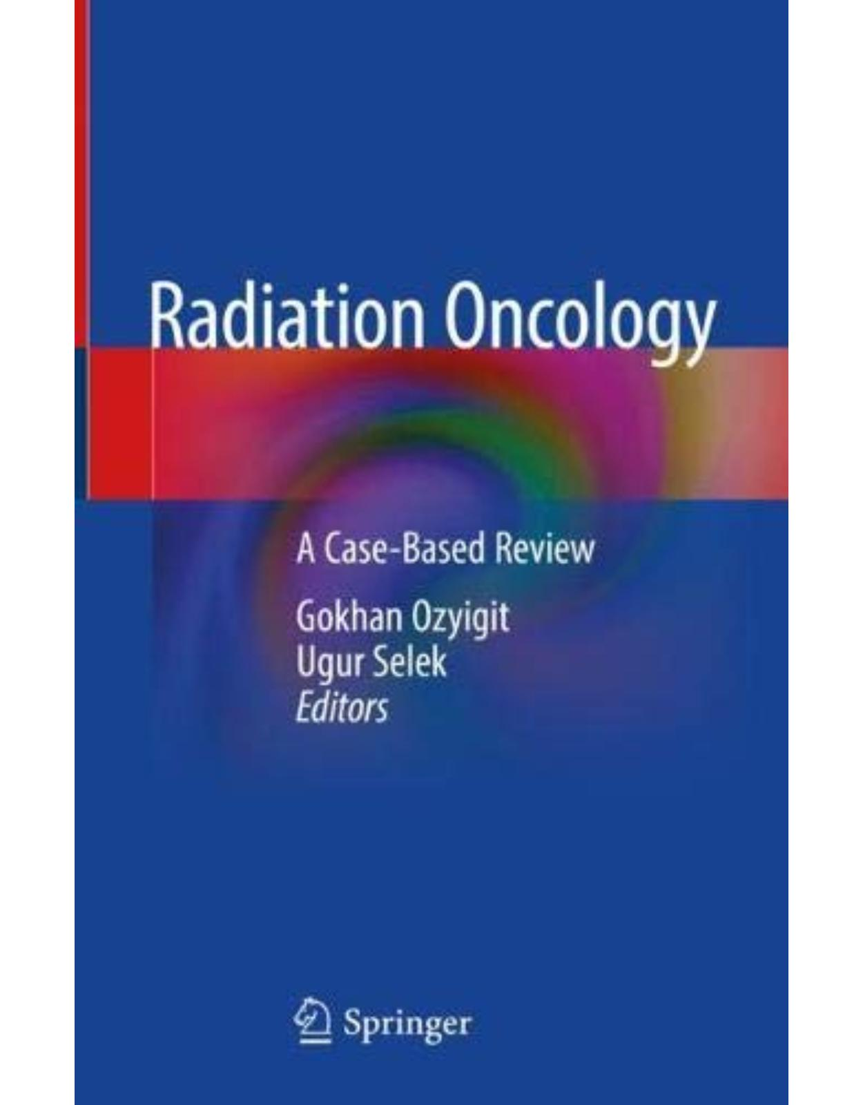 Radiation Oncology: A Case-Based Review