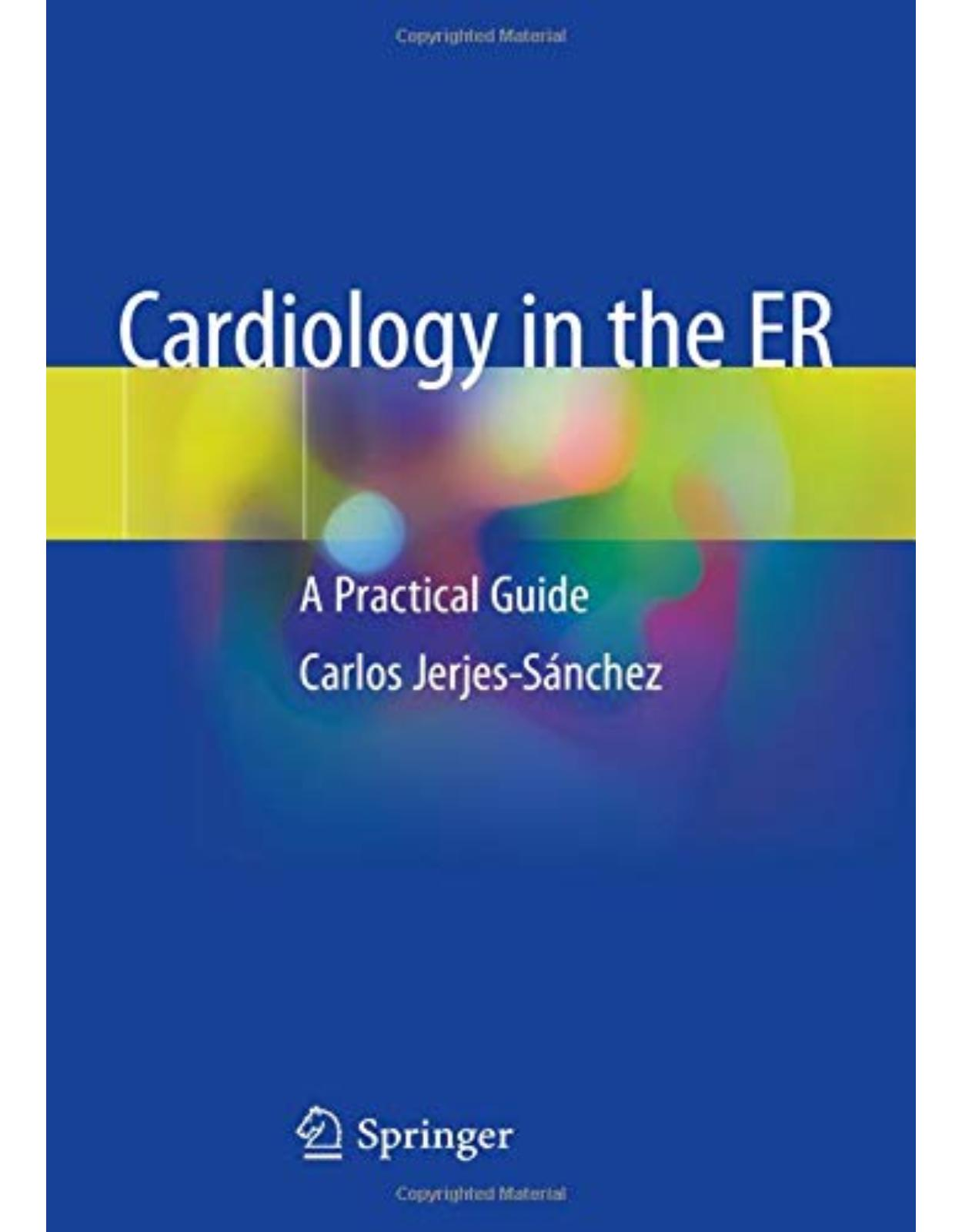 Cardiology in the ER: A Practical Guide