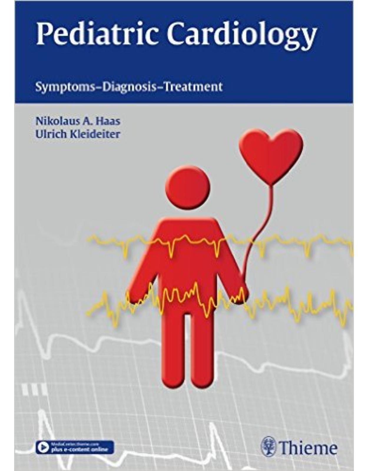 Pediatric Cardiology: Symptoms - Diagnosis - Treatment 1st Edition