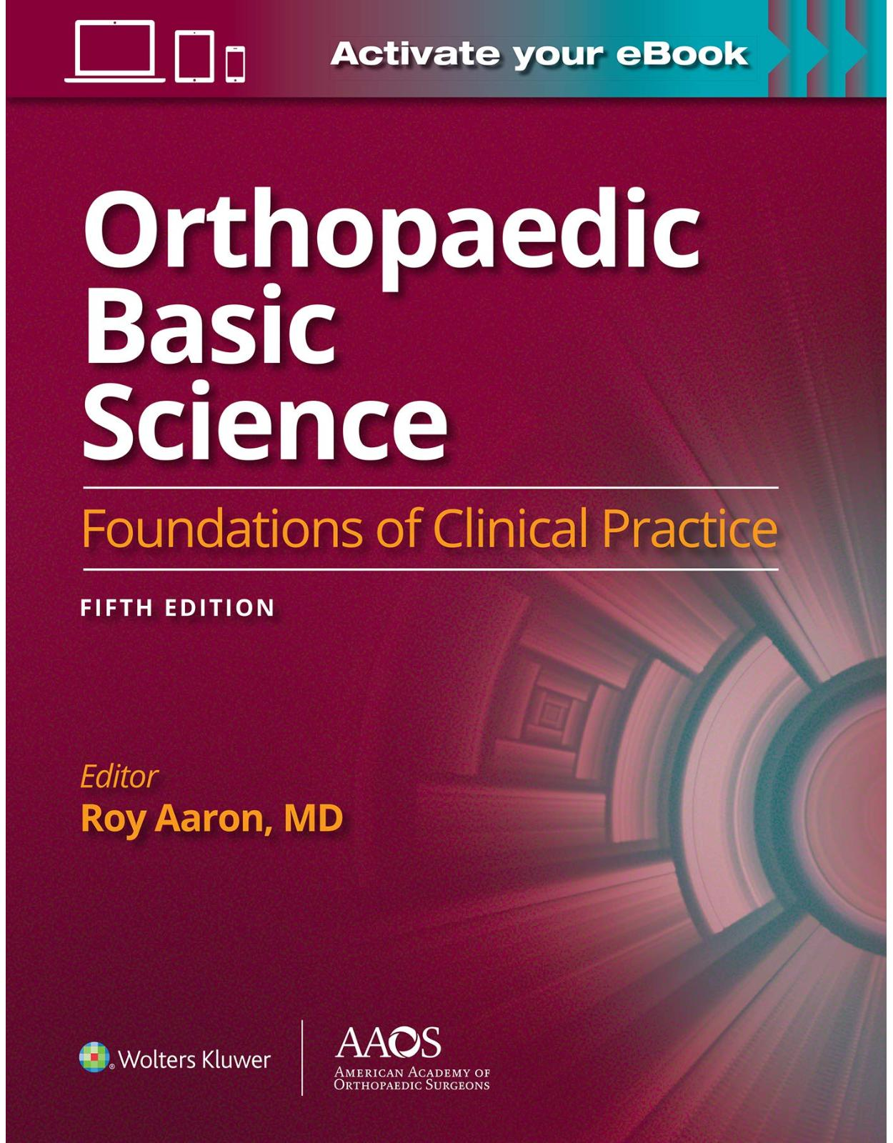 Orthopaedic Basic Science: Foundations of Clinical Practice 5: Print + eBook with Multimedia