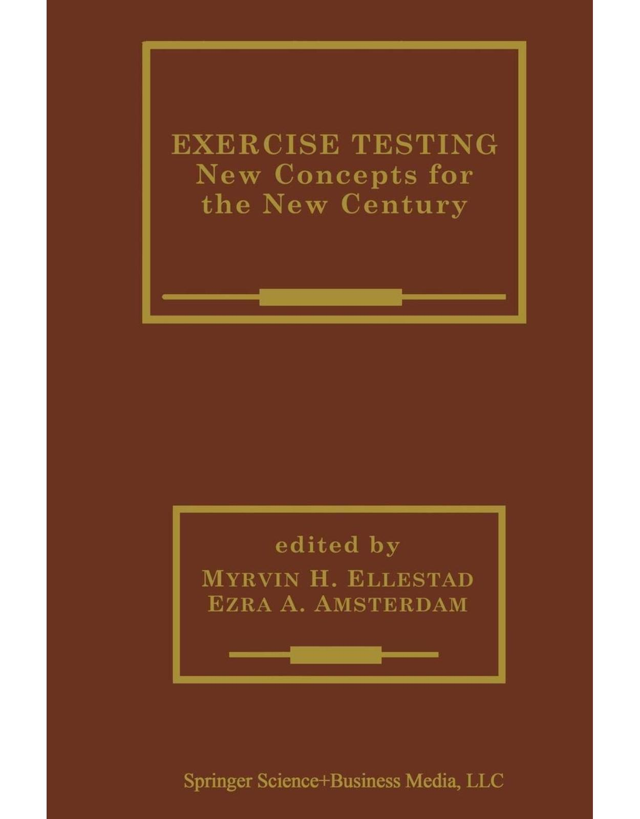 Exercise Testing.New Concepts for the New Century