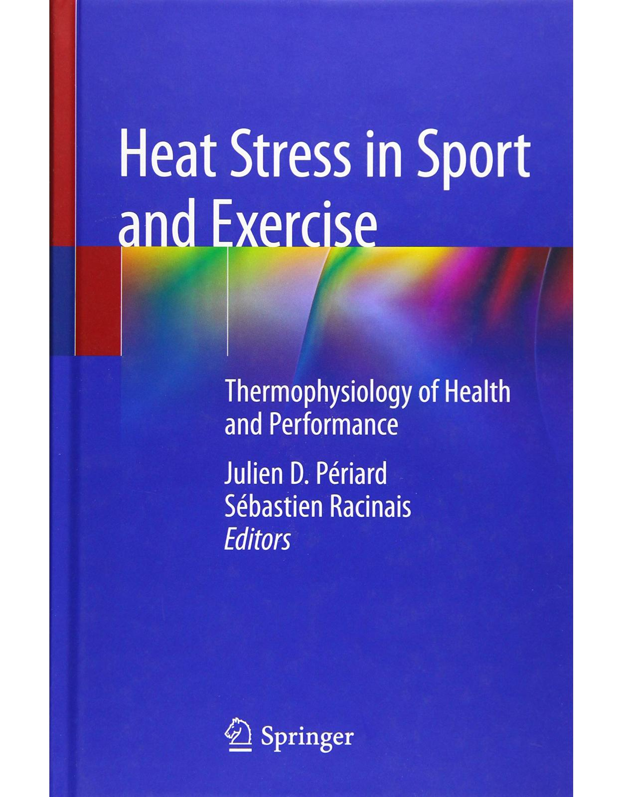 Heat Stress in Sport and Exercise. Thermophysiology of Health and Performance