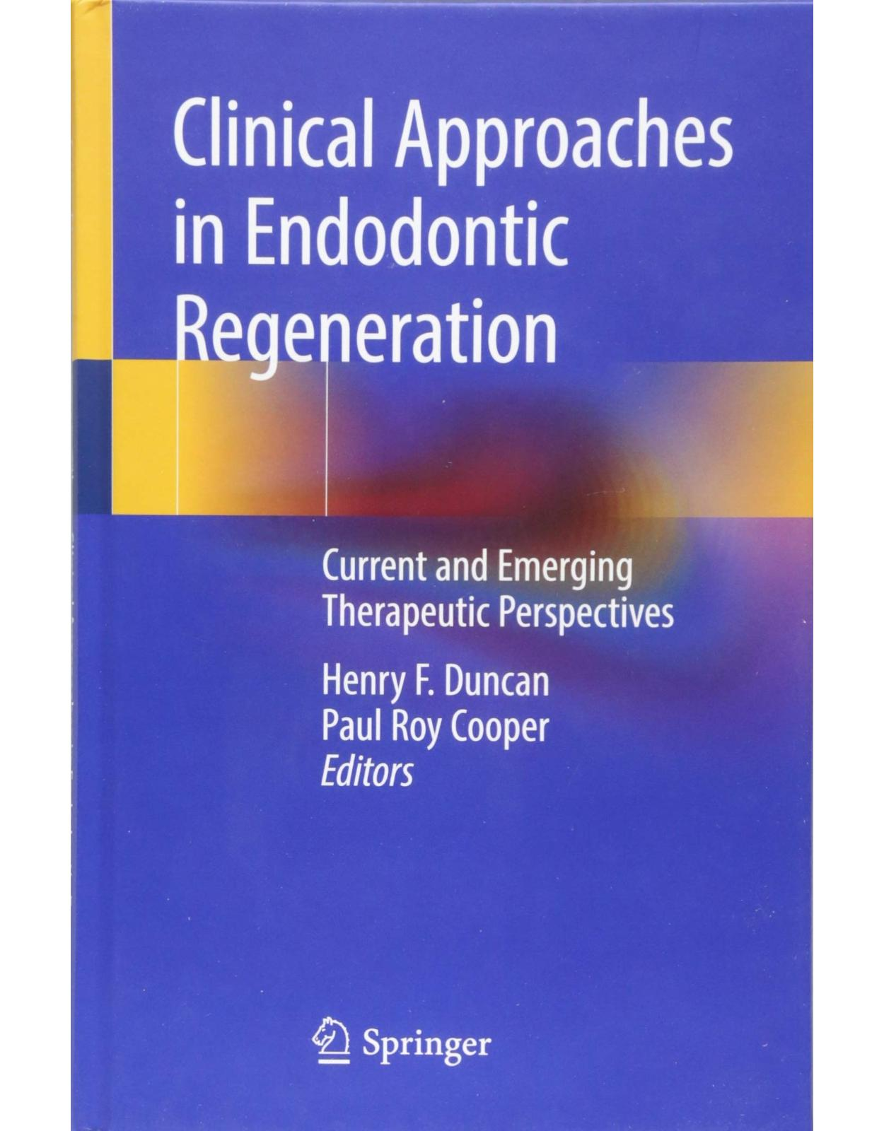 Clinical Approaches in Endodontic Regeneration