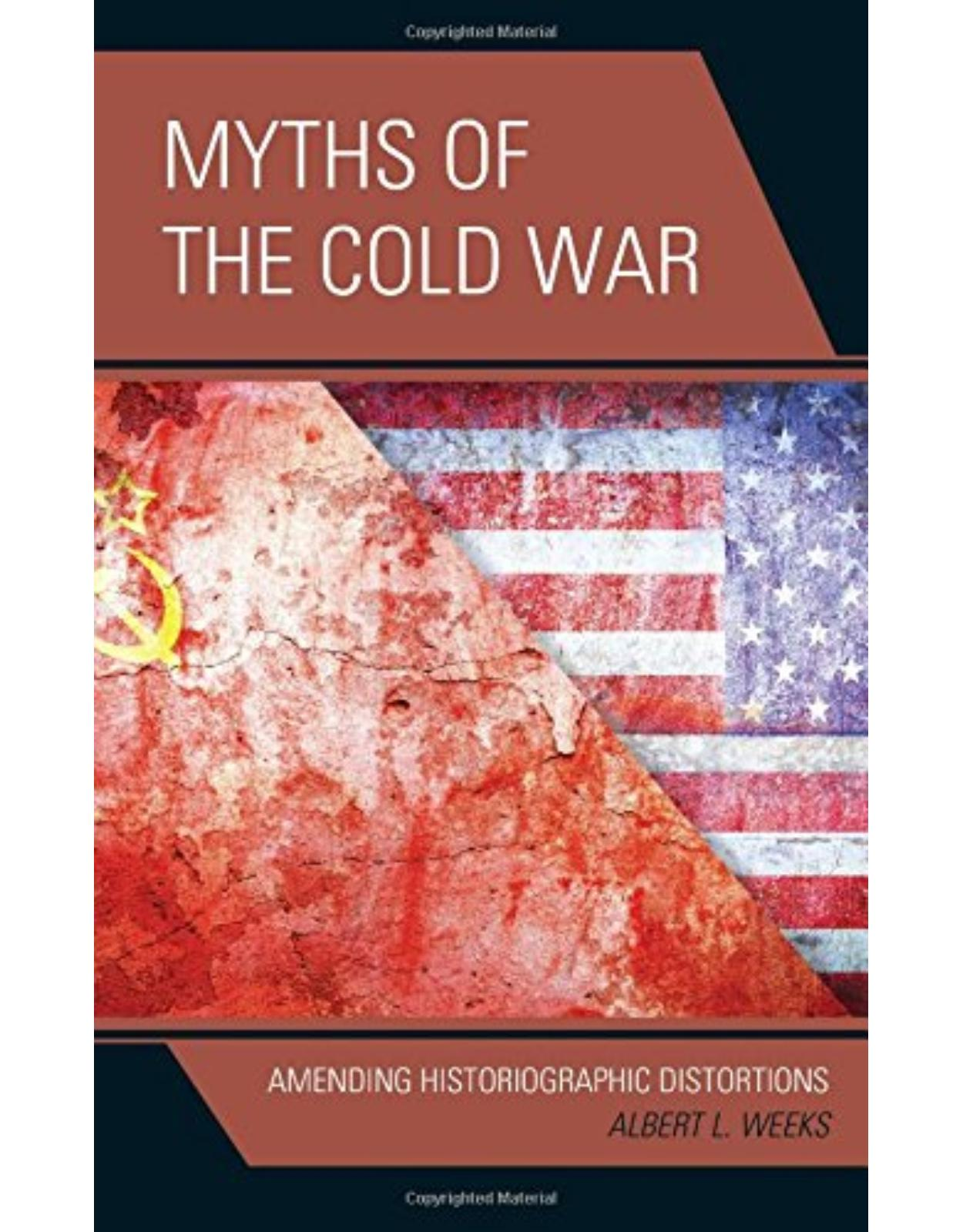 Myths of the Cold War: Amending Historiographic Distortions