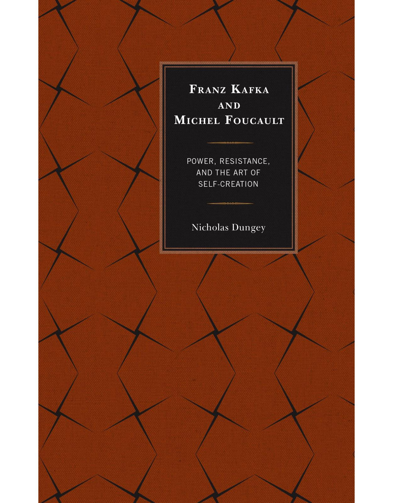 Franz Kafka and Michel Foucault: Power, Resistance, and the Art of Self-Creation