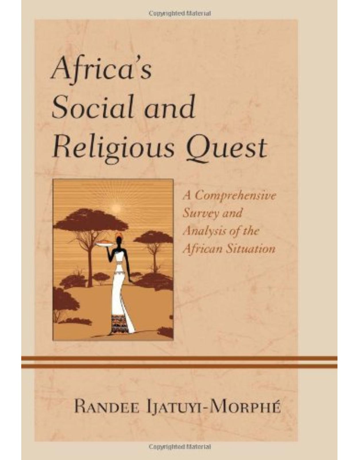 AfricaÂ's Social and Religious Quest: A Comprehensive Survey and Analysis of the African Situation