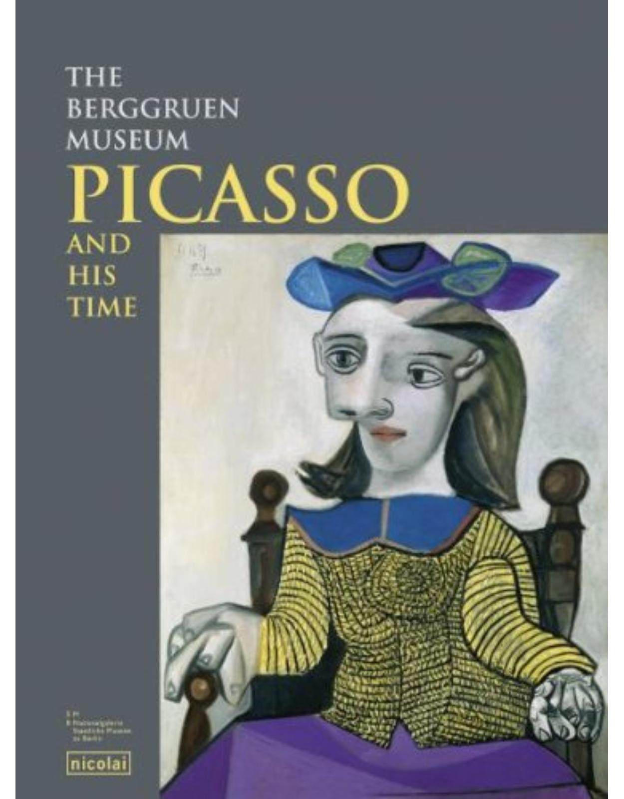 Picasso and his time: The Berggruen Collection