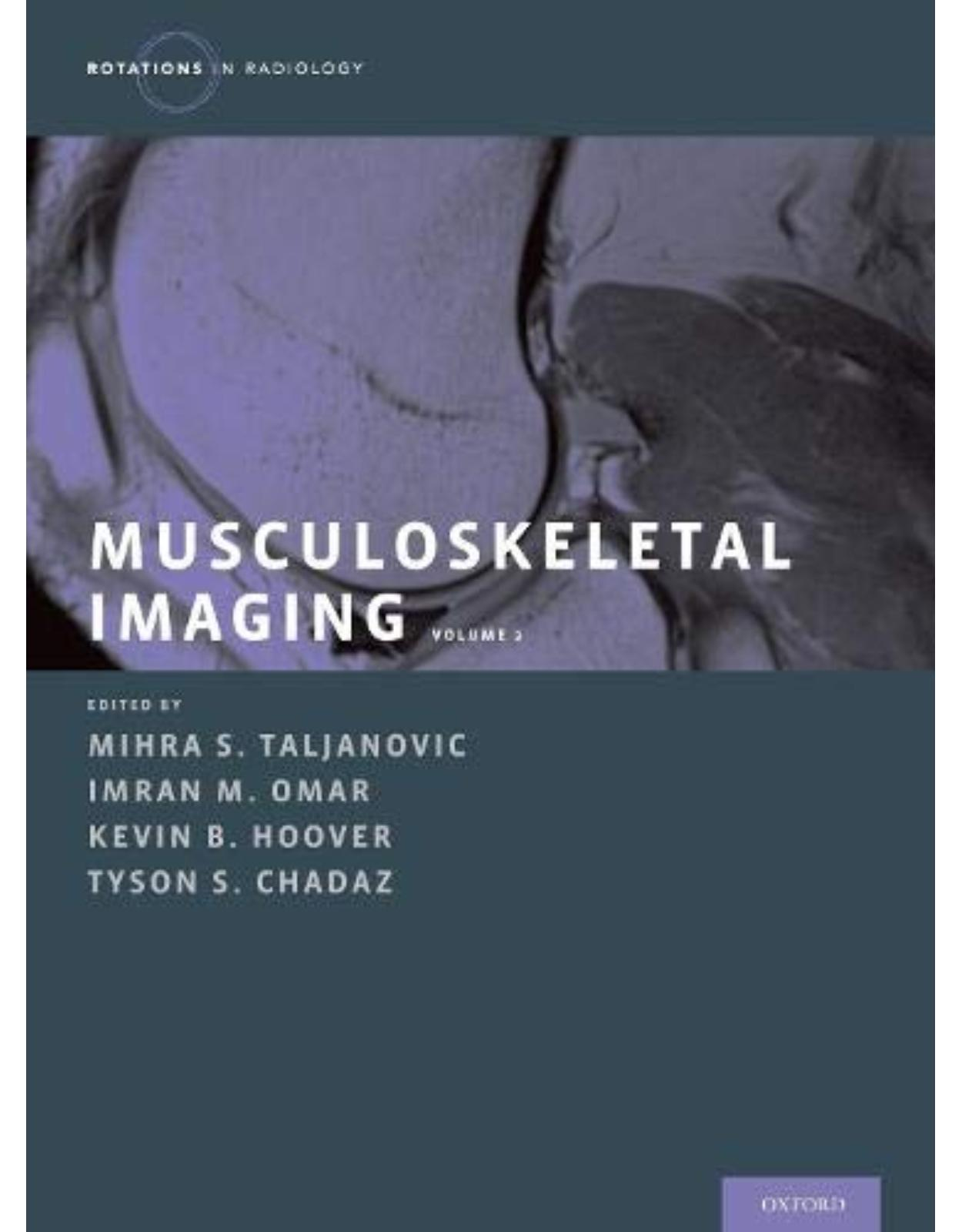 Musculoskeletal Imaging Volume 2: Metabolic, Infectious, and Congenital Diseases; Internal Derangement of the Joints; and Arthrography and Ultrasound (Rotations in Radiology)