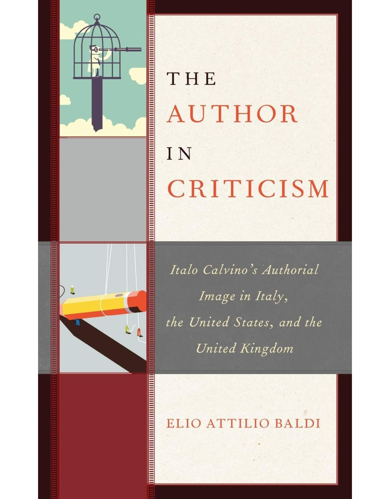 The Author in Criticism: Italo Calvino's Authorial Image in Italy, the United States, and the United Kingdom