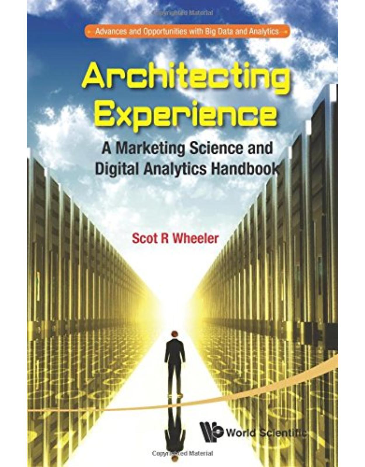 Architecting Experience: A Marketing Science And Digital Analytics Handbook