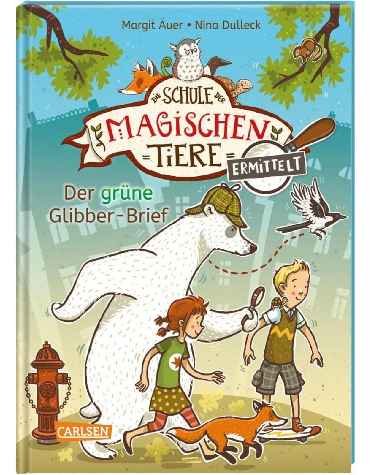 Die Schule der magischen Tiere ermittelt: Der grune Glibber-Brief