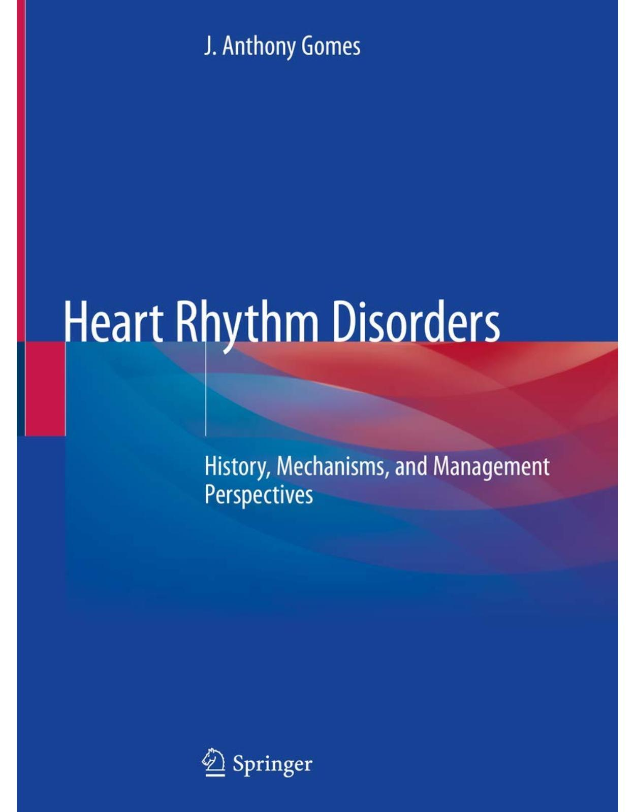 Heart Rhythm Disorders: History, Mechanisms, and Management Perspectives
