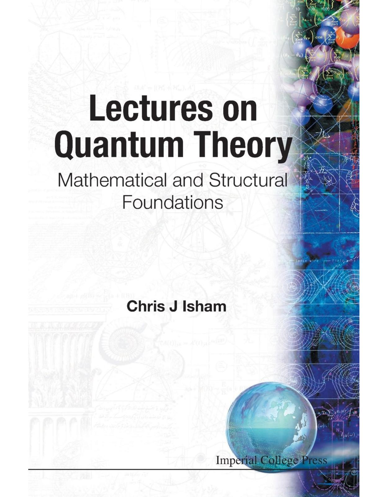 Lectures on Quantum Theory. Mathematical and Structural Foundations