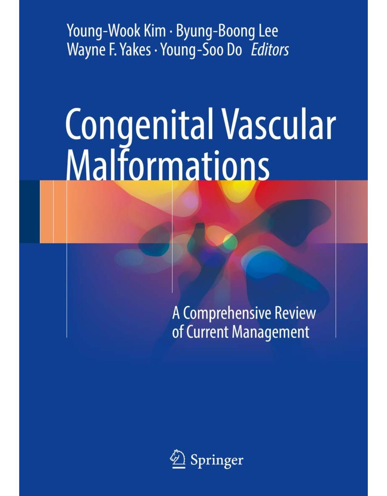 Congenital Vascular Malformations: A Comprehensive Review of Current Management