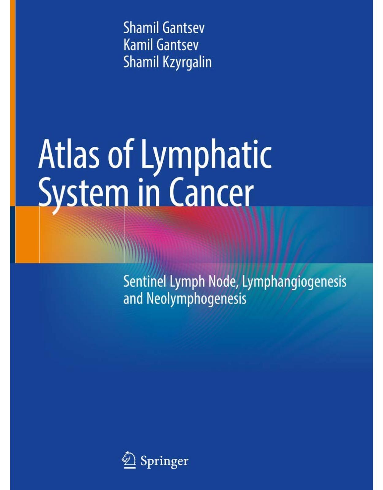 Atlas of Lymphatic System in Cancer. Sentinel Lymph Node, Lymphangiogenesis and Neolymphogenesis