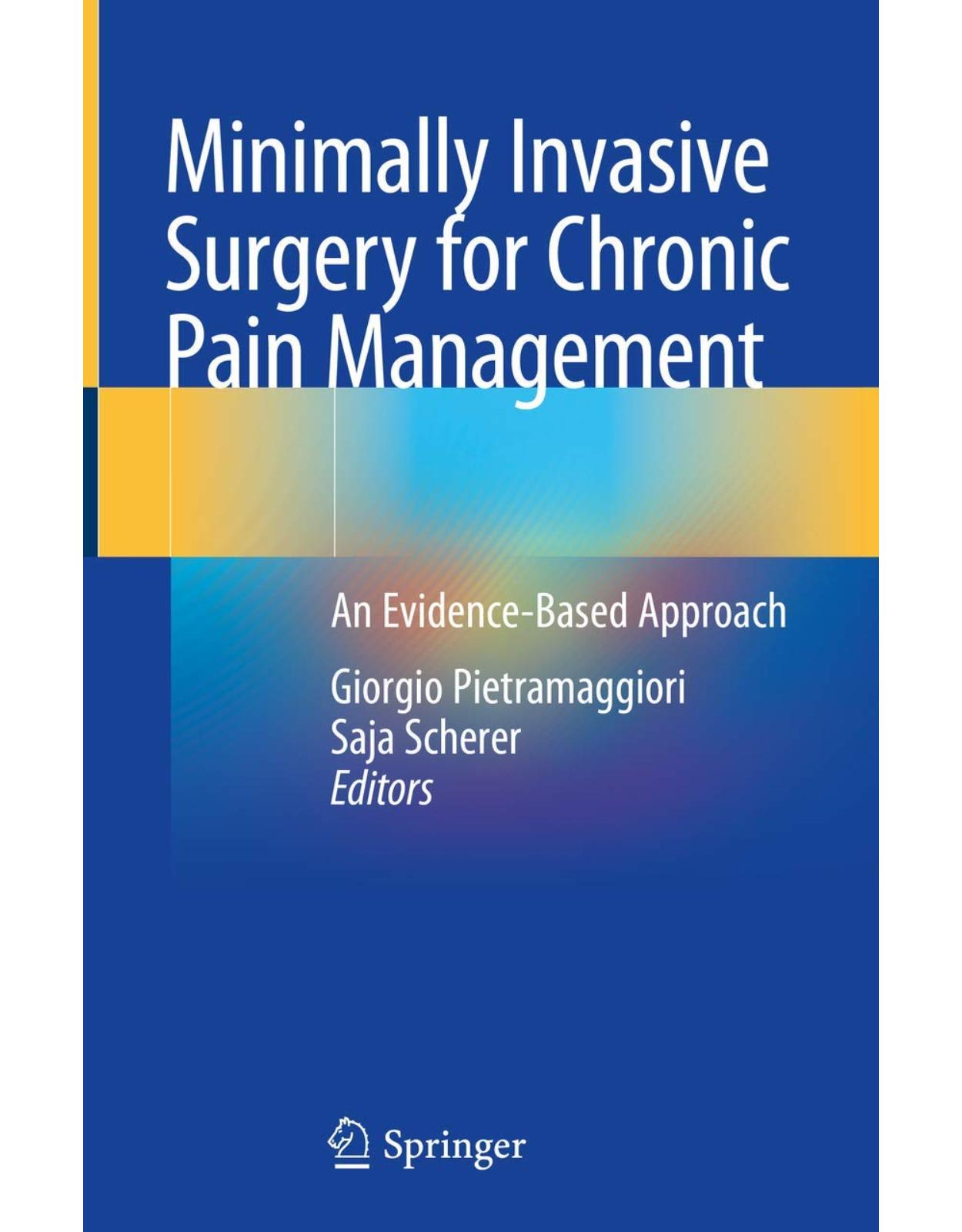 Minimally Invasive Surgery for Chronic Pain Management: An Evidence-Based Approach