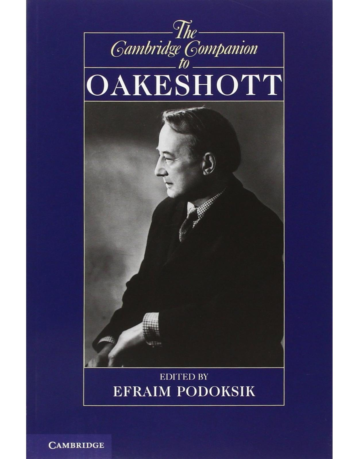 The Cambridge Companion to Oakeshott (Cambridge Companions to Philosophy)