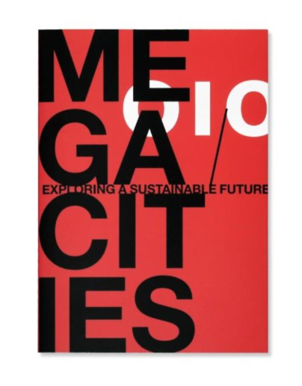 Megacities. Exploring a Sustainable Future