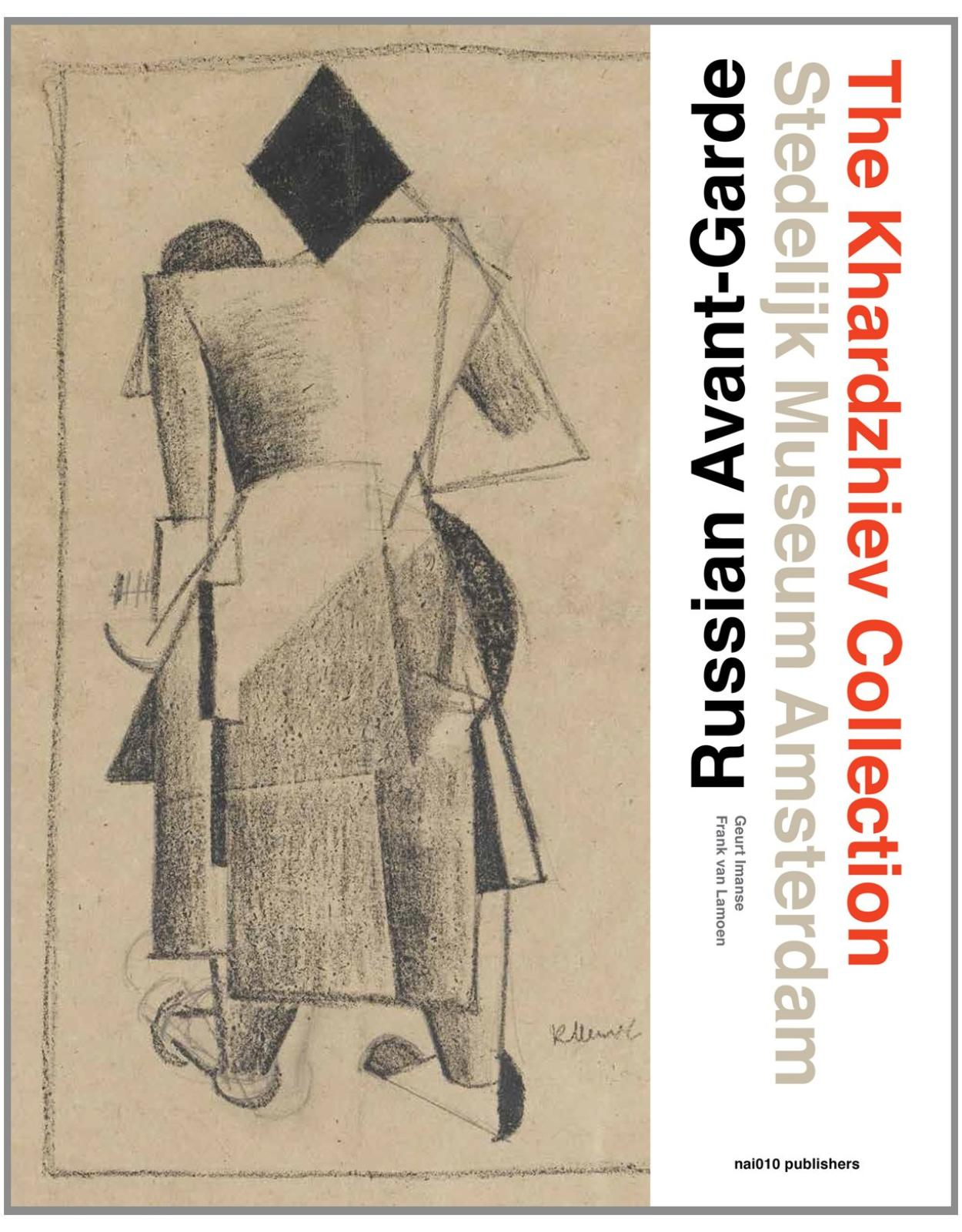 The Russian Avant-Garde - the Khardzhiev Collection at the Stedelijk Museum Amsterdam
