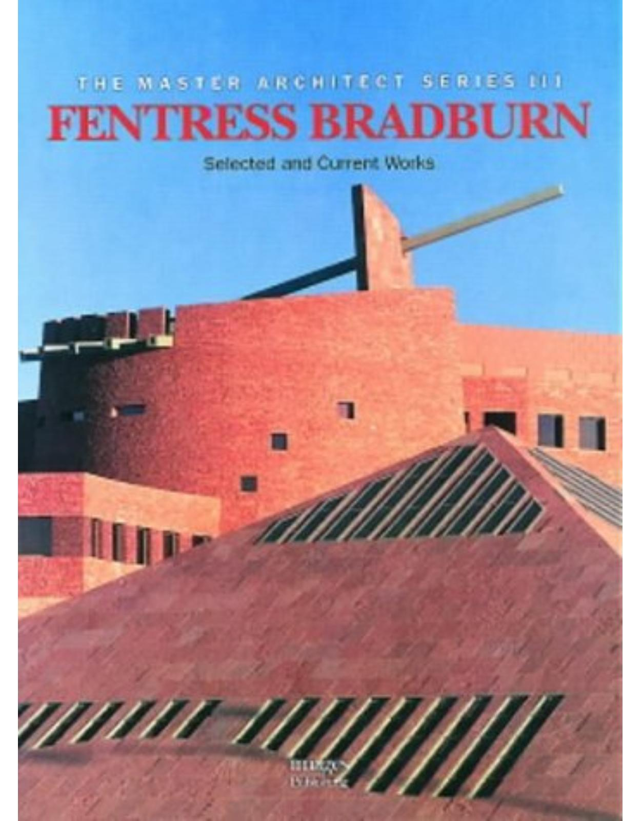 Fentress Bradburn: Selected and Current Works (Master Architect Series III)