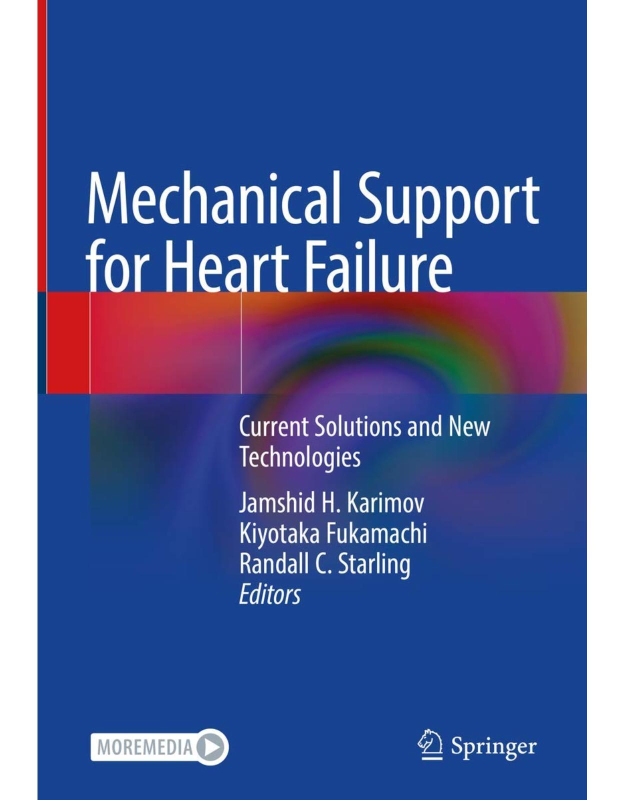 Mechanical Support for Heart Failure: Current Solutions and New Technologies