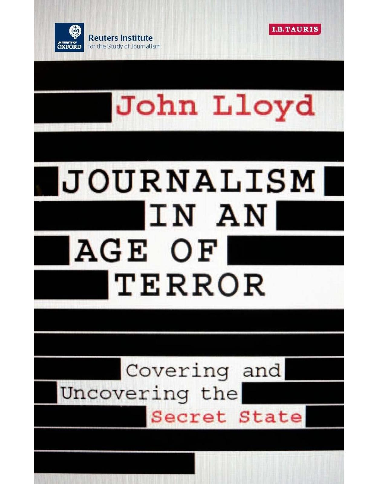 Journalism in an Age of Terror: Covering and Uncovering the Secret State