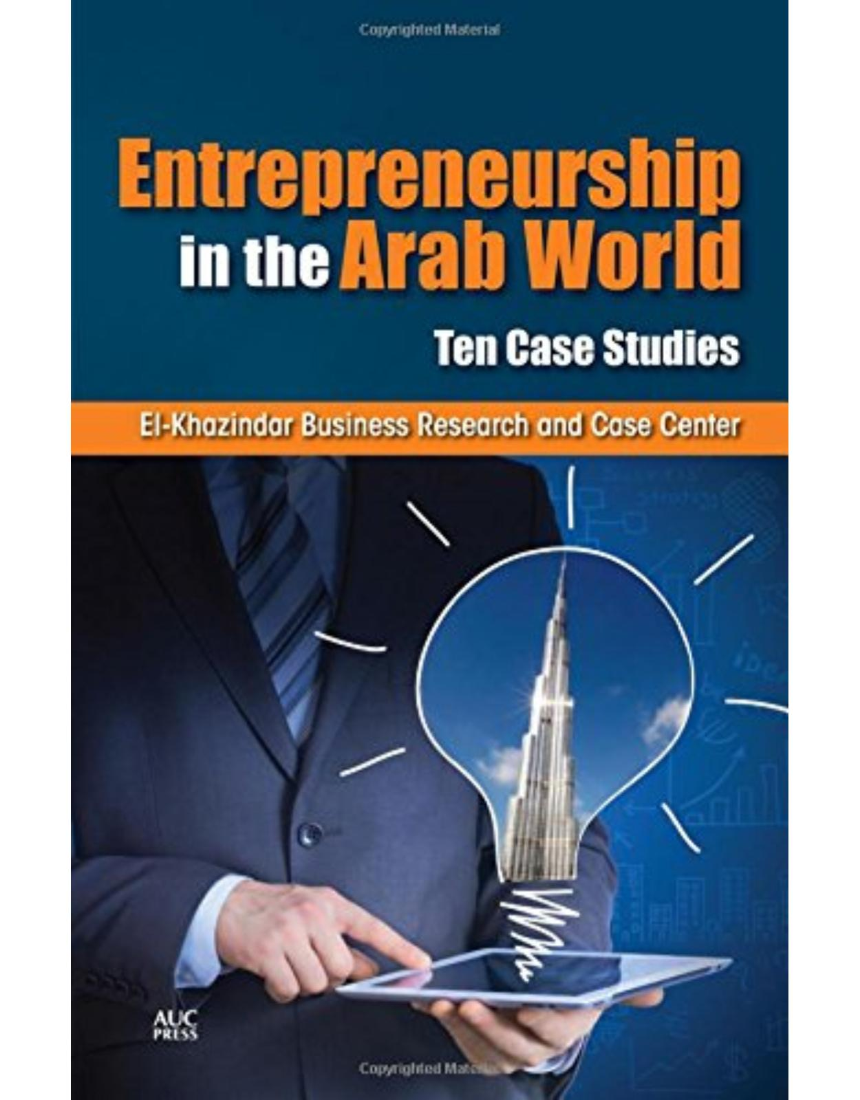 Entrepreneurship in the Arab World: Ten Case Studies