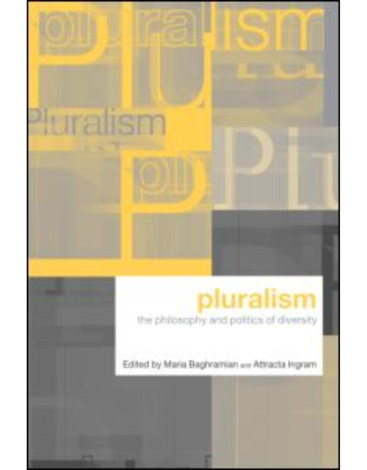 Pluralism The Philosophy and Politics of Diversity