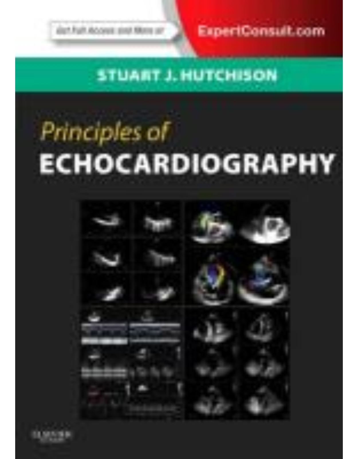 Principles of Echocardiography and Intracardiac Echocardiography Expert Consult – Online and Print
