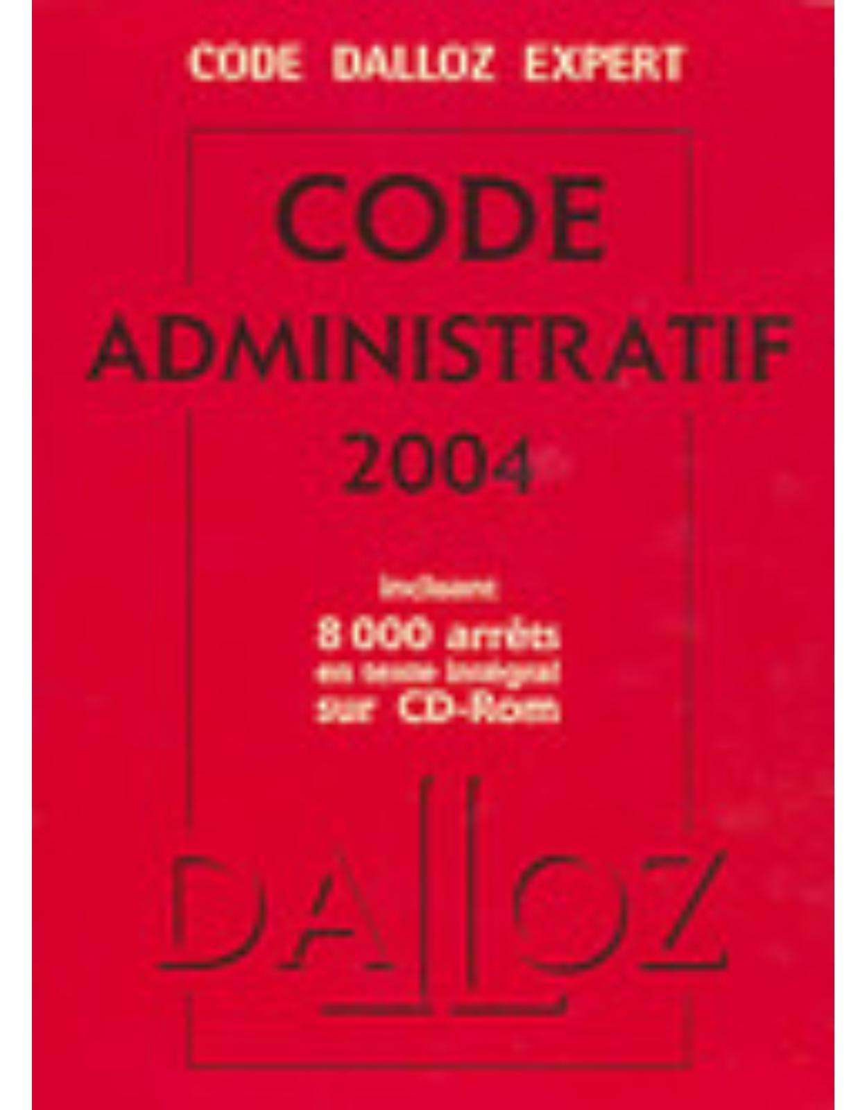 Code Dalloz Expert. Code administratif 2004(plus CD)