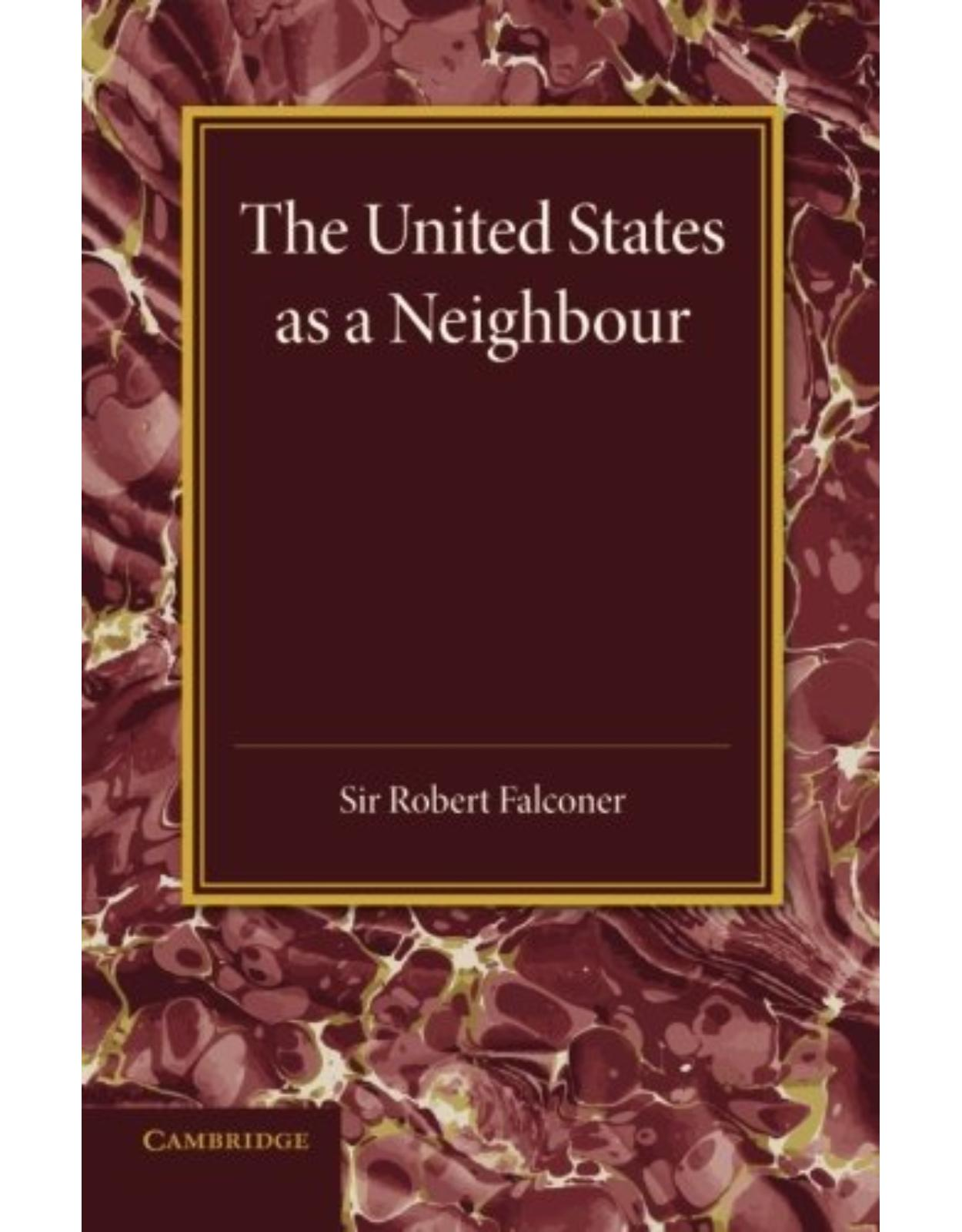 The United States as a Neighbour from a Canadian Point of View