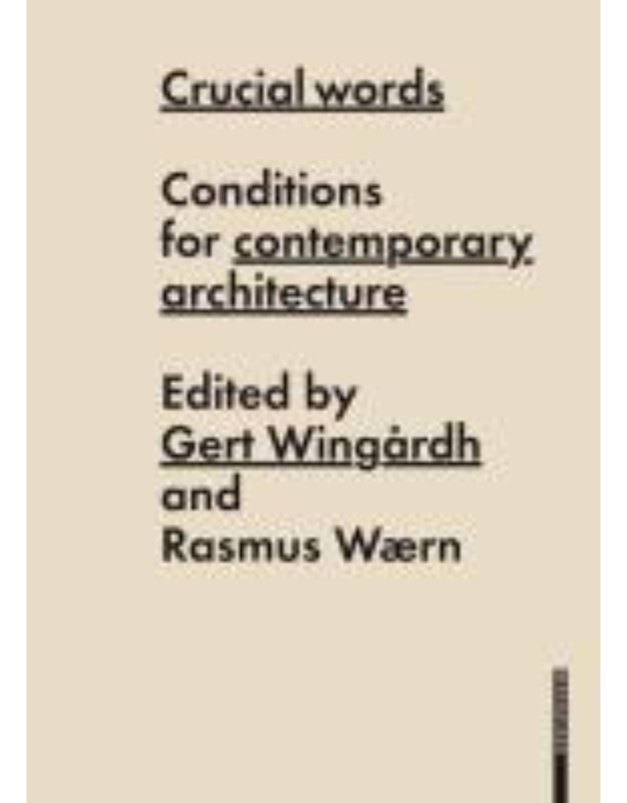 Crucial Words: Conditions for Contemporary Architecture