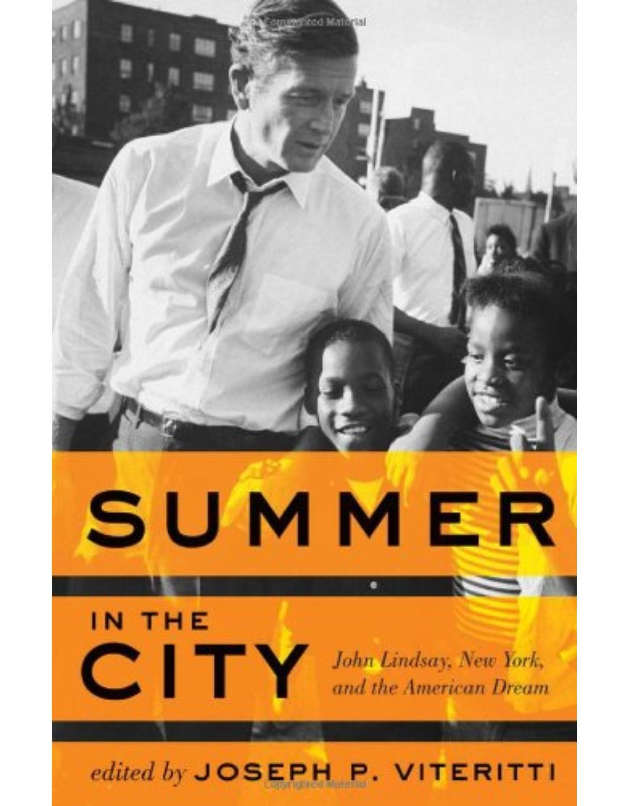 Summer in the City, John Lindsay, New York, and the American Dream