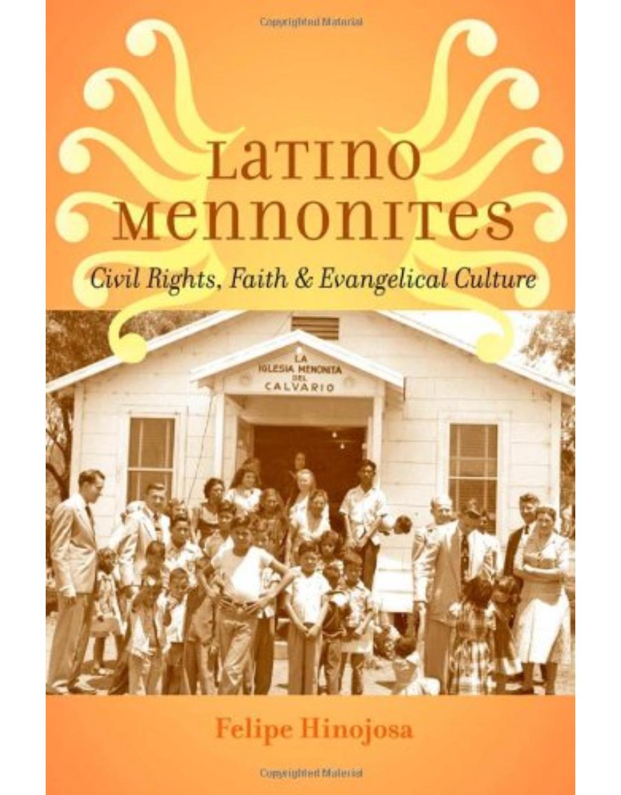 Latino Mennonites, Civil Rights, Faith, and Evangelical Culture