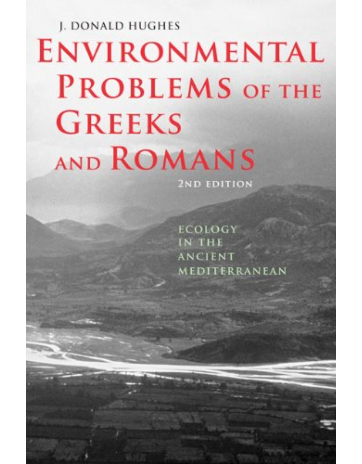 Environmental Problems of the Greeks and Romans, Ecology in the Ancient Mediterranean (Second Edition)