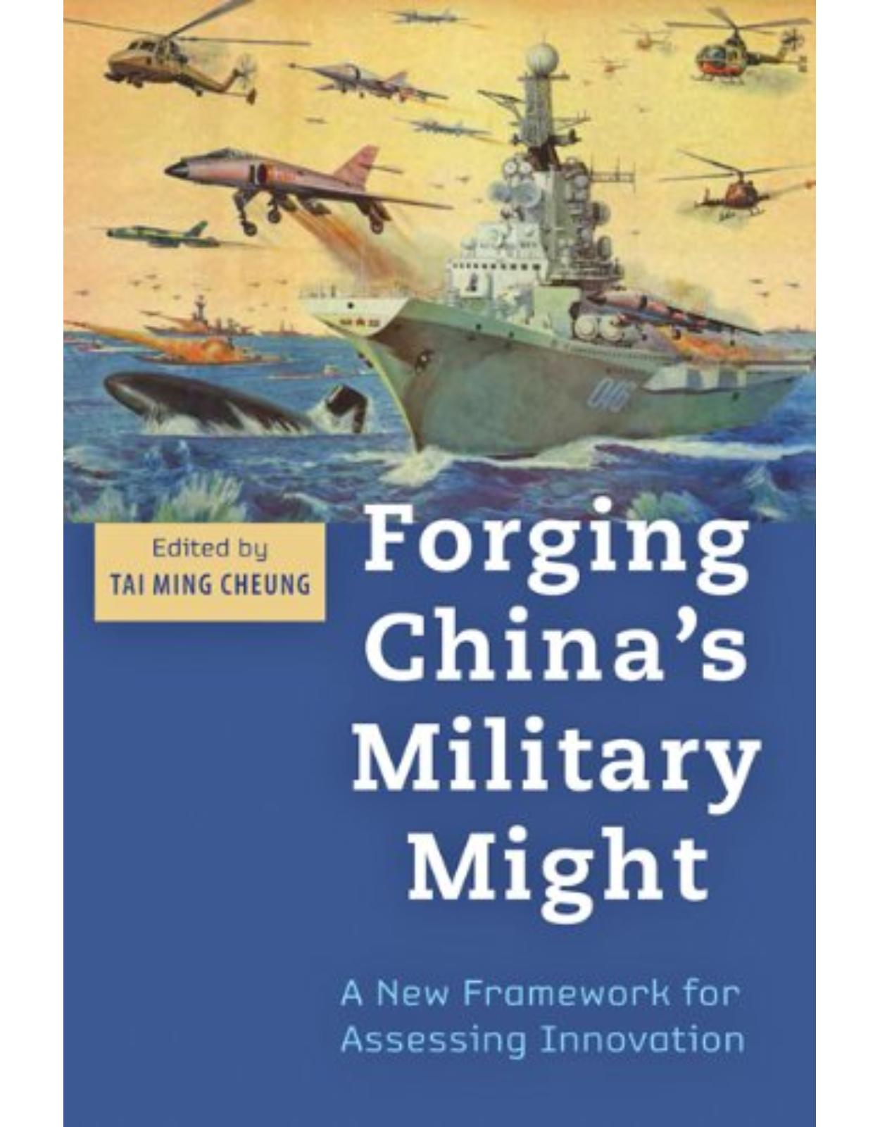 Forging China's Military Might, A New Framework for Assessing Innovation