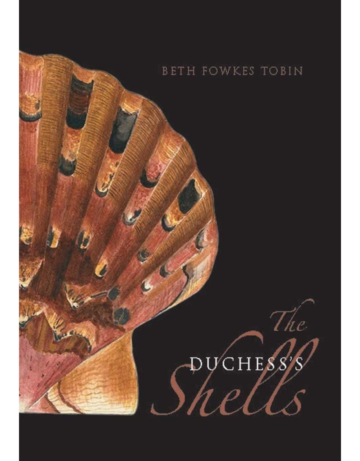 Duchess's Shells. Natural History Collecting in the Age of Cook's Voyages