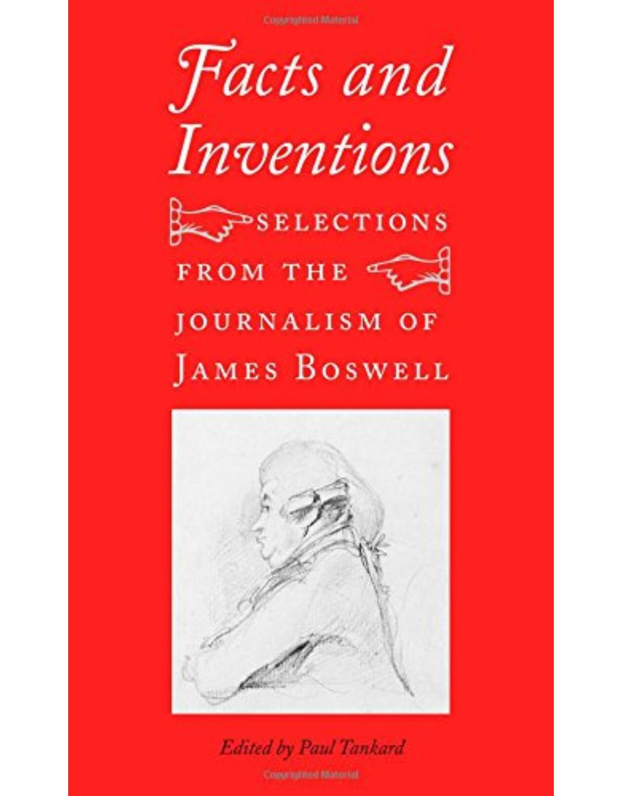 Facts and Inventions. Selections from the Journalism of James Boswell